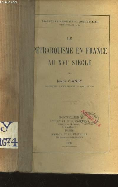 LE PETRARQUISME EN FRANCE AU XVIe SIECLE / TRAVAUX RT MMOIRES DE MONTPELLIER - SERIE LITTERAIRE - III.