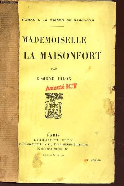 MADEMOISELLE LA MAISONFORT  / Le roman de la Maison de saint-Cyr.