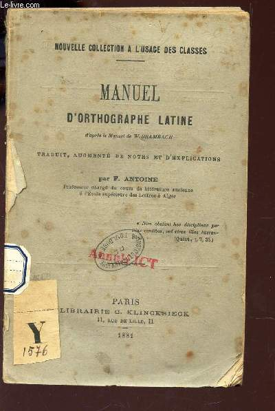MANUEL D'ORTHOGRAPHE LATINE - TRaduit, augmenté de notes et d'explications / NOUVELLE COLLECTION A L'USAGE DES CLASSES.