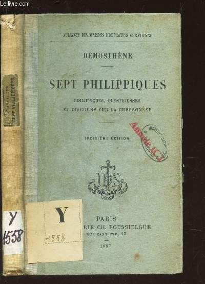 SEPT PHILIPPES / PHILIPPIQUES*, OLYNTHIENNES ET DISCOURS SUR LA CHERSONESE / 3e EDITION.