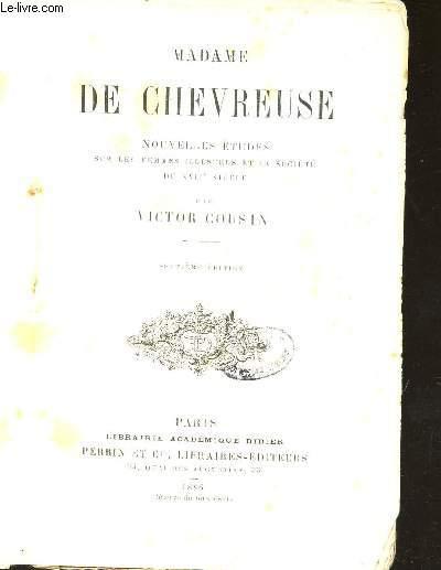 MADAME DE CHEVREUSE - NOUVELLES ETUDES SUR LES FEMMES ILLUSTRES ET A SOCIETE DU XVIIe SEICLE / 7e EDITION.