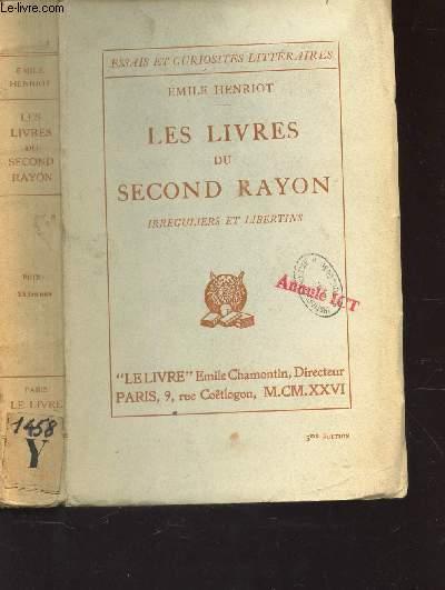 LES LIVRES DU SECOND RAYON - IRREGULIERS ET LIBERTINS / ESSAIS ET CURIOSITES LITTERAIRES.