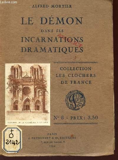 LE DEMON DANS SES INCARNATIONS DRAMATIQUES - COLLECTION LES CLOCHERS DE FRANCE - N°6.