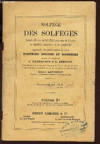 SOLFEGE DES SOLFEGES / VOLUME 6A /  - Nouvelle eidtion du solfege  pour voix de Soprano de Henri Lemoine et G. Carulli - augmenté d'un grand nombre de lecons d'auteurs anciens et modernes choisies et classées par A. Danhauser et L. Lemoine.
