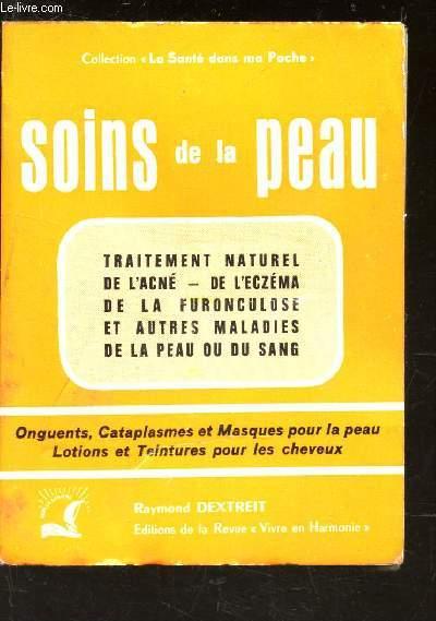 SOINS DE LA PEAU / Traitement naturel de l'acné - de l'eczema de la furonculose et autres maladies de la peau et du sang / Onguents - Cataplasmes et Masques pour la Peau - Lotions et Teintures pour les cheveux  / COLLECTION