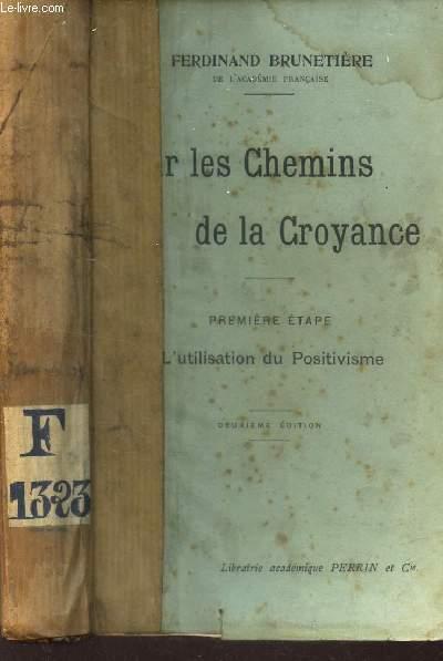 SUR LES CHEMINS DE LA CROYANCE  / PREMIERE ETAPE : L'UTILISATION DU POSITIVISME.