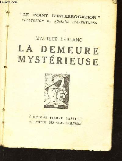 LA DEMEURE MYSTERIEUSE / LE POINT D'INTERROGATION - COLLECTION DE ROMANS D'AVENTURES.