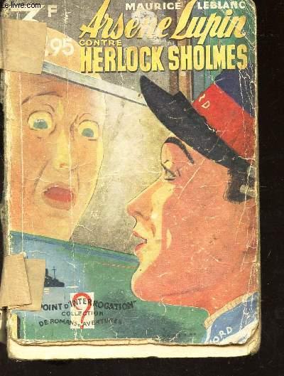 ARSENE LUPIN CONTRE HERLOCK SHOLMES / LE POINT D'INTERROGATION - COLLECTION DE ROMANS D'AVENTURES.