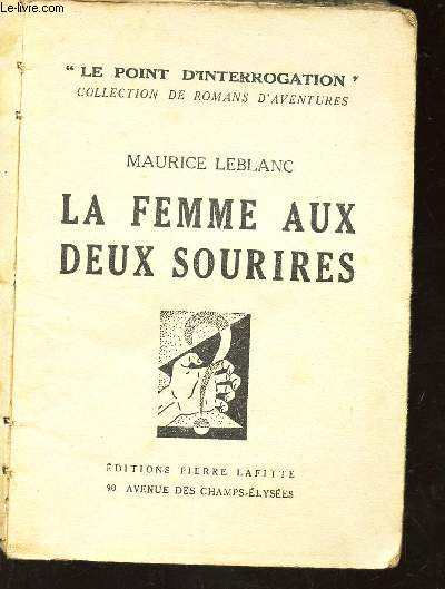 LA FEMME AUX DEUX SOURIRES / LE POINT D'INTERROGATION - COLLECTION DE ROMANS D'AVENTURES.