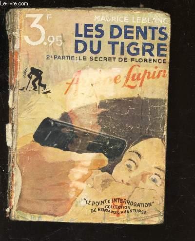 LES DENTS DU TIGRE - 2e APRTIE : LE SECRET DE FLORENCE - ARSENE LUPIN  /