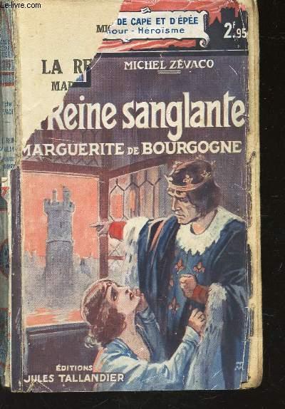 LA REINE SANGLANTE; MARGUERITE DE BOURGOGNE / COLLECTION