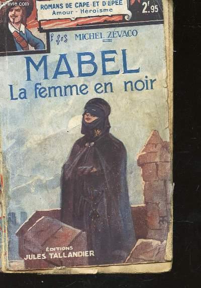 MABEL , LA FEMME EN NOIR  / COLLECTION ROMANS DE CAPE ET D'EPEE - AMOUR - HEROISME