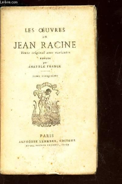 LES OEUVRES DE JEAN RACINE - TEXTE ORIGINAL AVEC VARIANTES - TOME CINQUIEME.