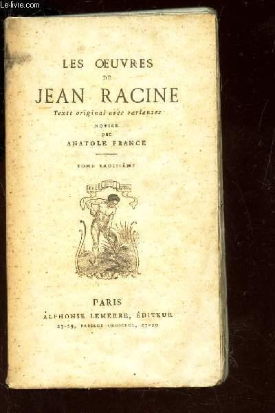 LES OEUVRES DE JEAN RACINE - TEXTE ORIGINAL AVEC VARIANTES - TOME TROISIEME.