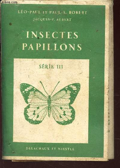 INSECTES PAPILLONS - SERIE III / COMPLET.