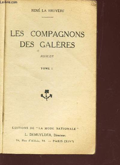 LES COMPAGNONS DES GALERES - TOME I.