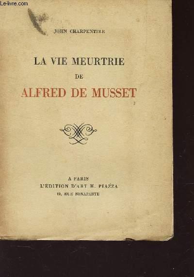 LA VIE MEUTRIE DE ALFRED DE MUSSET