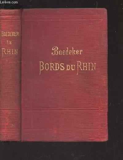 LES BORDS DU RHIN DE LA FRONTIERE SUISSE A LA FRONTIERE DE HOLLANDE / 16e EDITION.