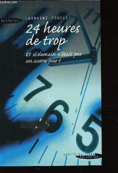 24 HEURES DE TROP - ET DI DEMAIN N'ETAIT PAS UN AUTRE JOUR? / COLLECTION SUSPENSE.