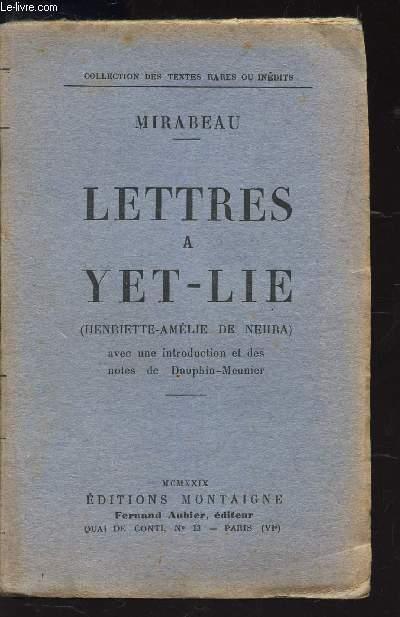 LETTRES A YET-LIE / COLLECTION DES TEXTES RARES ET INEDITS / (Henriette-Amélie de Nehra). Avec une introduction et des notes de Dauphin-Meunier.