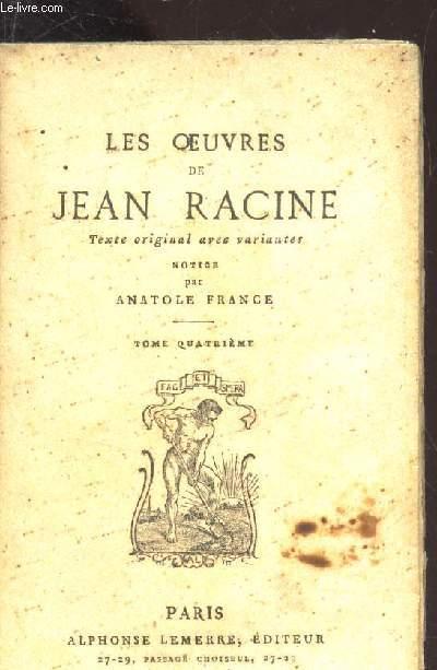 LES OEUVRES DE JEAN RACINE  - TOME QUATRIEME.