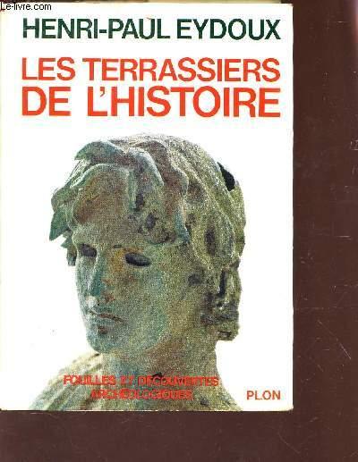 LES TERRASSIERS DE L'HISTOIRE - FOUILLES ET DECOUVERTES ARCHEOLOGIES.