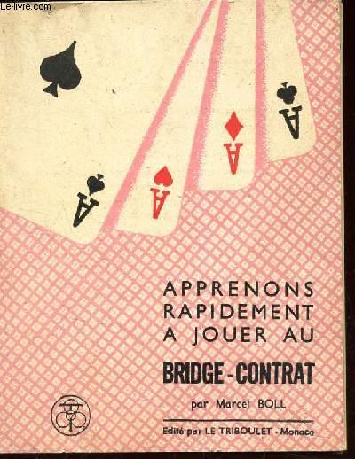 APPRENONS RAPIDEMENT A JOUER AU BRIDGE-CONTRAT