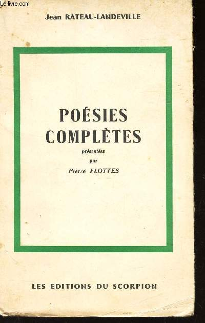 POESIES COMPLETES - PRESENTEES PAR PIERRE  FLOTTES.
