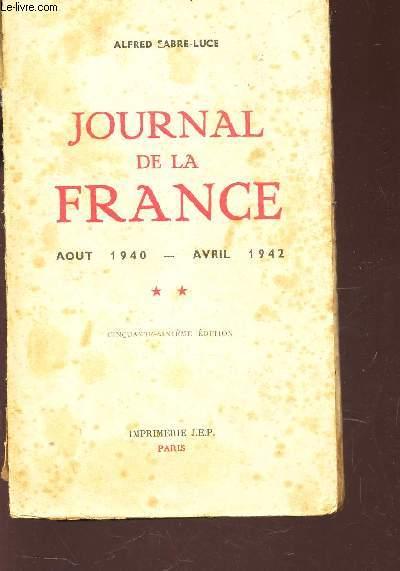 JOURNAL DE LA FRANCE - AOUT 1940 - AVRIL 942 (volume II).