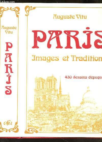 PARIS - IMAGES ET TRADITIONS - 430 DESSINS D'EPOQUE