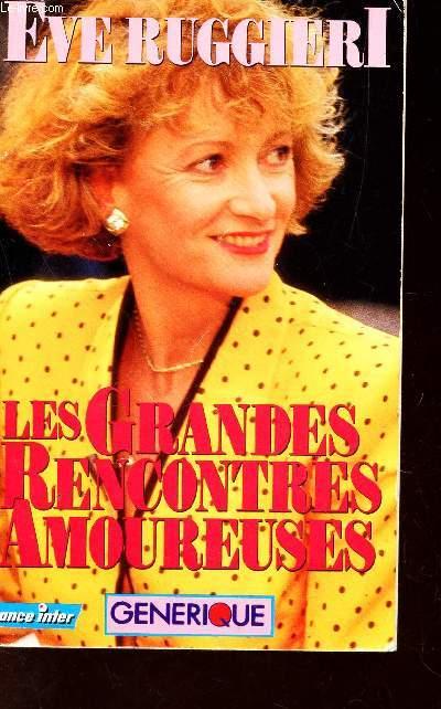LES GRANDES RENCONTRES AMOUREUSES / CLEOPATRE ET CESAR - JOSEPHINE ET BONAPARTE - LADY HAMILTON ET NELSON etc...
