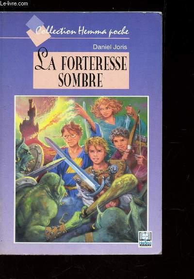LA FORETERESSE SOMBRE / COLLECTION HEMMA POCHE.