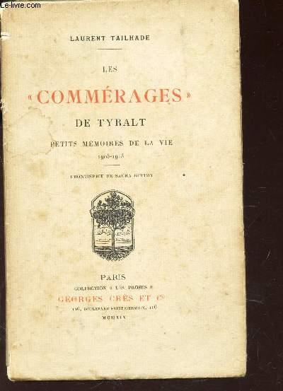 LES COMMERAGES DE TYBALT - PETITES MEMOIRES DE LA VIE - 1903-1913.