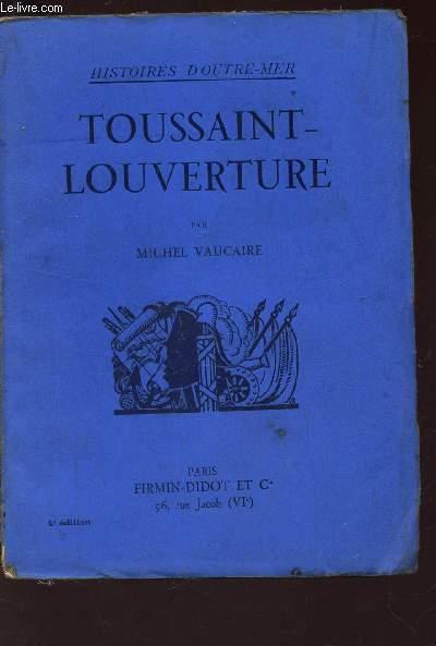 TOUSSAINT LOUVERTURE / HISTOIRES D'OTRE-MER / 4e EDITION.