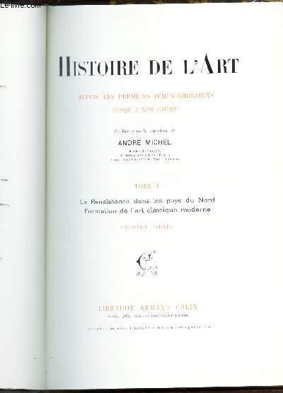 LA RENAISSANCE DANS LES PAYS DU NORD  - FORMATION DE L'ART CLASSIQUE MODERNE - SECONDE PARTIE / TOME V DE