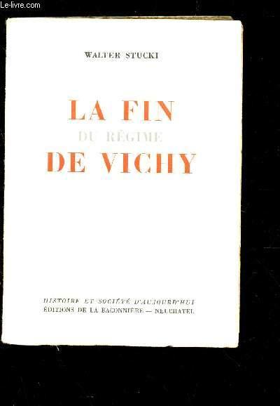 LA FIN DU REGIME DE VICHY.