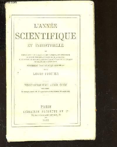 L'ANNEE SCIENTIFIQUE ET INDUSTRIELLE  1881/  ou exposé annuel des travaux scientifiques des inventions et des principales applications de la science a l'industrie et aux arts....  / 25e ANNEE.