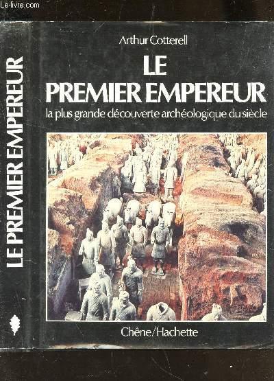 LE PREMIER EMPEREUR - LA PLUS GRANDE DECOUVERTE ARCHEOLOGIQUE DU SIECLE