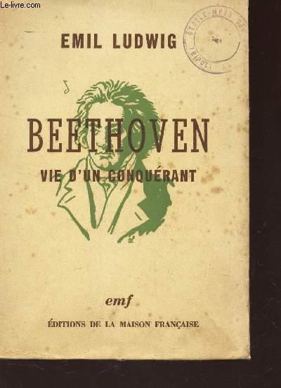 BEETHOVEN - VIE D'UN CONQUERANT
