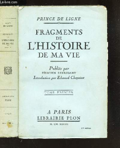 FRAGMENTS DE L'HISTOIRE DE MA VIE / EN 2 VOLUMES : TOME PREMIER + TOME DE SCOND.