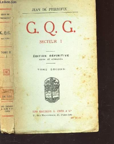 G.Q.G. SECTEUR I - - TOME SECOND / EDITION DEFINITIVE.
