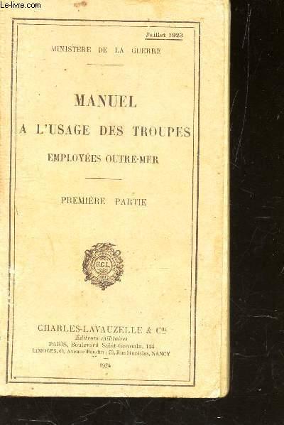 MANUEL A L'USAGE DES TROUPES - EMPLOYEES OUTRE-MER / PREMIERE PARTIE