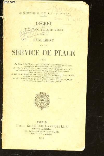 DECRET DU 7 OCTOBRE 1909 PORTANT REGLEMENT SUR LE SERVICE DE PLZACE -