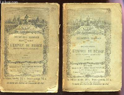 HISTOIRE DE L'EMPIRE DE RUSSIE - EN  VOLUMES : TOME PREMIER + TOME II.