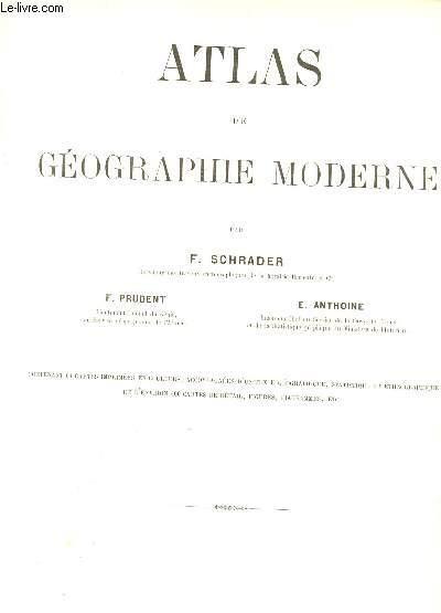 ATLAS DE GEOGRAPHIE MODERNE CONTENANT 64 CARTES IMPRIMEES EN COULEURS, ACCOMPAGNEES D'UN TEXTE GEOGRAPHIQUE, STATISTIQUE ET ETHNOGRAPHIQUE ET D'ENVIRON 600 CARTES E NDETAIL; FUGIRES, DIAGRAMMES ETC...