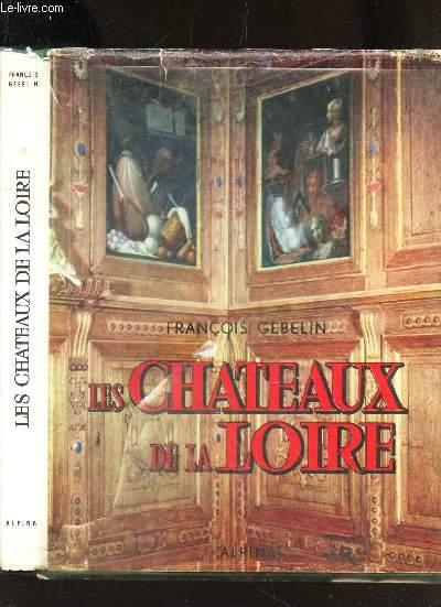 LES CHATEAUX DE LA LOIRE /