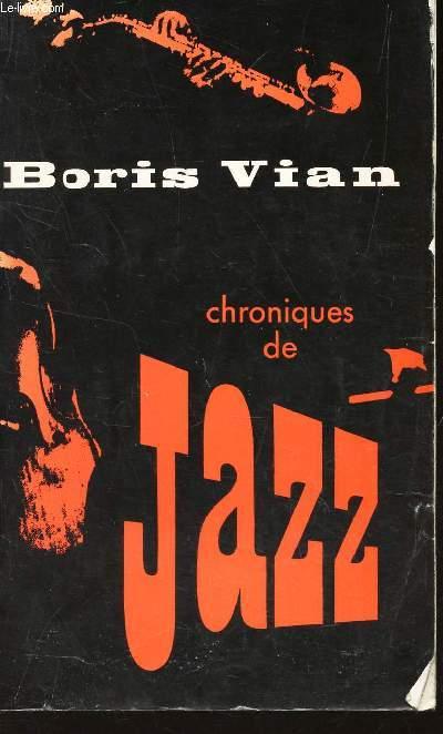 CHRONIQUES DE JAZZ / Texte établi et présenté par Lucien MALSON).