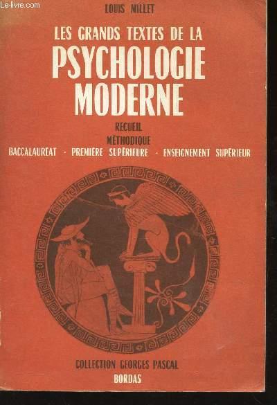 LES GRANDS TEXTES DE LA PSYCHOLOGIE MODERNE - Recueil methodique - a l'usage des candifats Baccalauréat, Première Supérieure, Enseignement Supérieur / COLLECTION GEORGES PASCAL