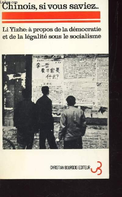 CHINOIS, SI VOUS SAVIEZ... / A propos de la democratie et de la legalité sous le socialisme / BIBLIOTHEQUE ASIATIQUE.