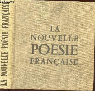 LA NOUVELLE POESIE FRANCAISE / EDITION ORIGINALE.